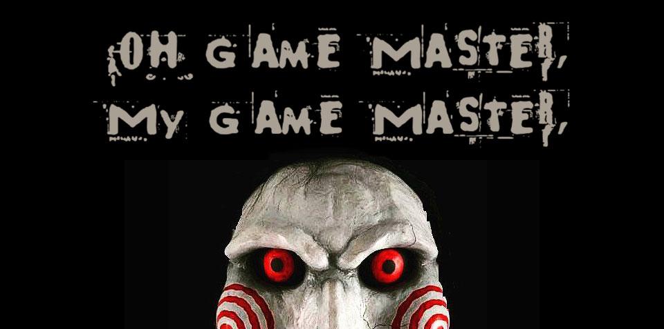 Oh Game Master, My Game Master